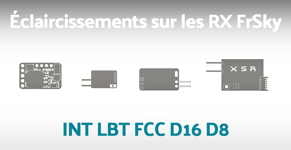 Éclaircissements sur les radio FrSky – INT LBT FCC D16 D8