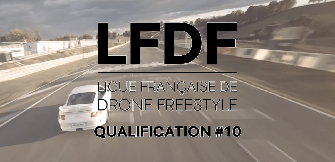 Résultats de la QUALIFICATION #10 de la Ligue Française de Drone Freestyle