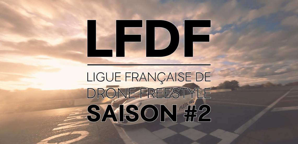 Résultats de la SAISON #2 de la Ligue Française de Drone Freestyle