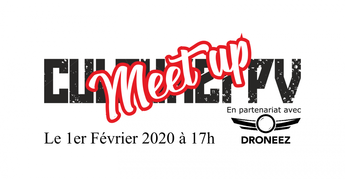 FPV Meet Up #1 du 1er février 2020 | Update